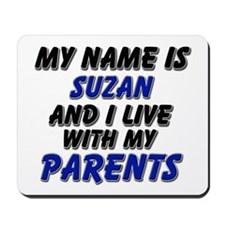 my name is suzan and I live with my parents Mousep