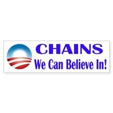 Chains We Can Believe In Bumper Bumper Sticker