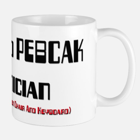 Certified PEBCAK Technician Mug