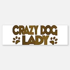 Crazy Dog Lady Bumper Bumper Bumper Sticker