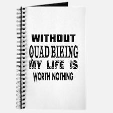 Quad Biking Is My Life Journal