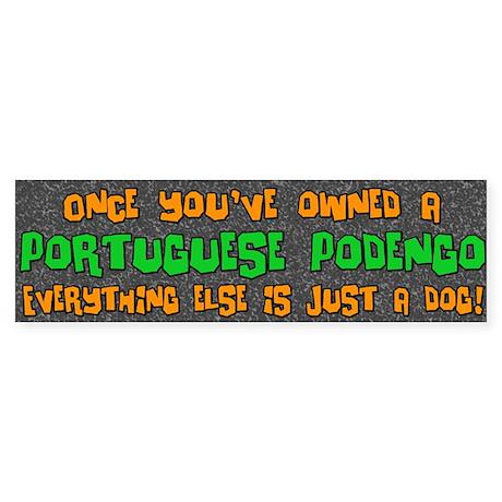 Just a Dog Portuguese Podengo Bumper Sticker
