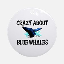 Crazy About Blue Whales Ornament (Round)