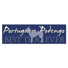Best Dog Ever Portuguese Podengo Bumper Bumper Sticker
