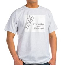 Overworked and Underpaid Ash Grey T-Shirt