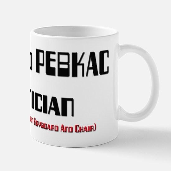 Certified PEBKAC Technician Mug