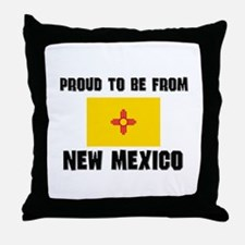 Proud To Be From Be NEW MEXICO Throw Pillow