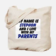 my name is stephon and I live with my parents Tote