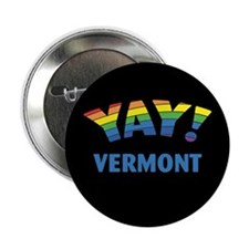 "YAY! VERMONT 2.25"" Button"