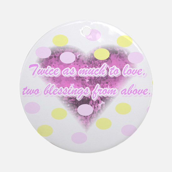 Twice as much to love... Ornament (Round)