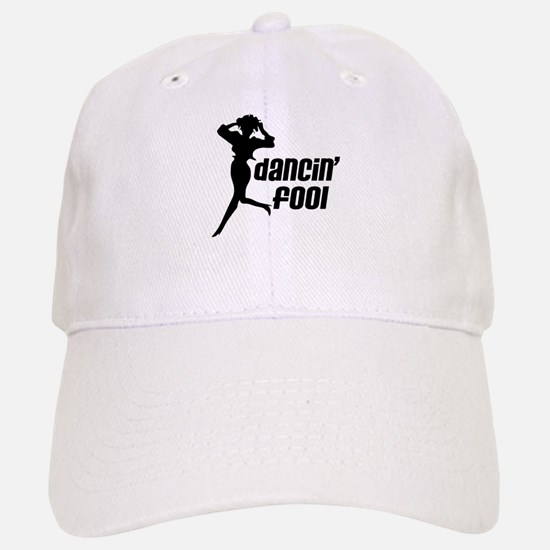 Dancin' Fool Baseball Baseball Cap