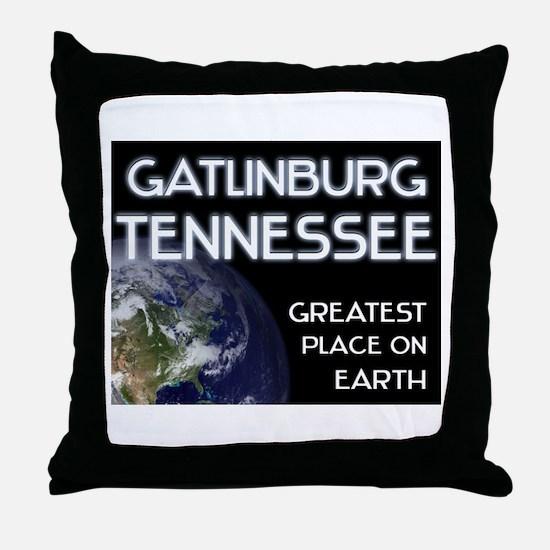 gatlinburg tennessee - greatest place on earth Thr