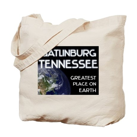 gatlinburg tennessee - greatest place on earth Tot