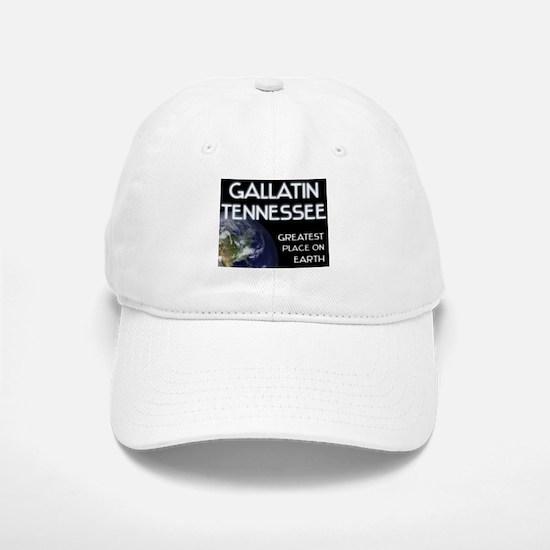 gallatin tennessee - greatest place on earth Baseball Baseball Cap