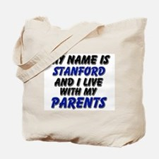 my name is stanford and I live with my parents Tot