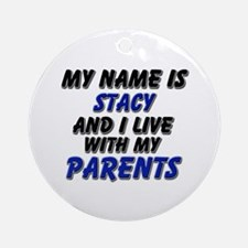 my name is stacy and I live with my parents Orname