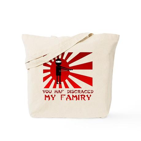 You Haf Discraced My Famiry Tote Bag