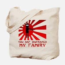 You Haf Discraced My Famiry Tote Bag