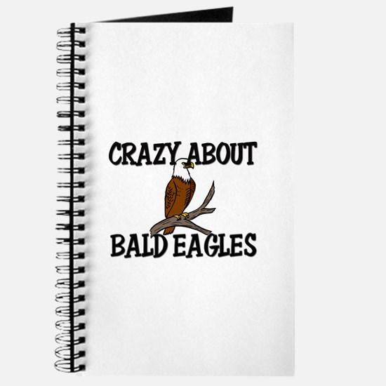 Crazy About Bald Eagles Journal