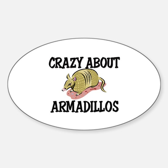 Crazy About Armadillos Oval Decal