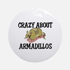 Crazy About Armadillos Ornament (Round)
