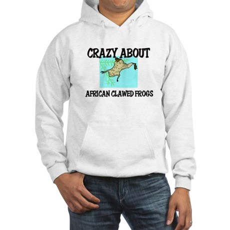 Crazy About African Clawed Frogs Hooded Sweatshirt