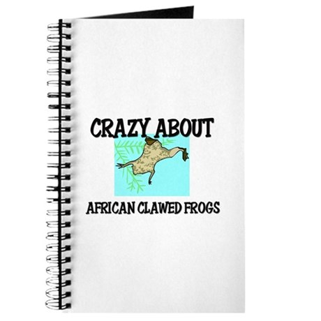 Crazy About African Clawed Frogs Journal
