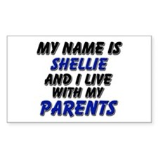 my name is shellie and I live with my parents Stic