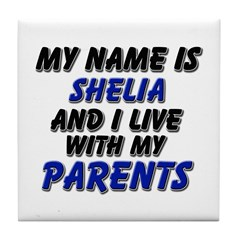 my name is shelia and I live with my parents Tile