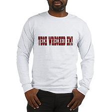 Tech Wrecked Em Long Sleeve T-Shirt