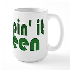Keepin it GREEN Mug