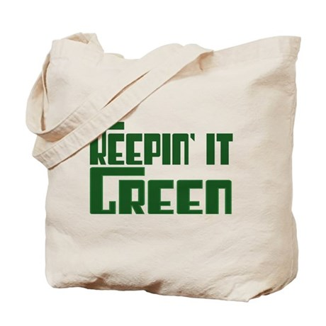 Keepin it GREEN Tote Bag