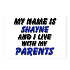my name is shayne and I live with my parents Postc