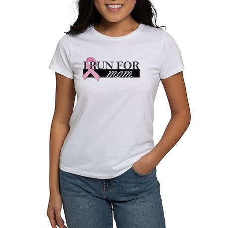I Run for Mom Women's T-Shirt