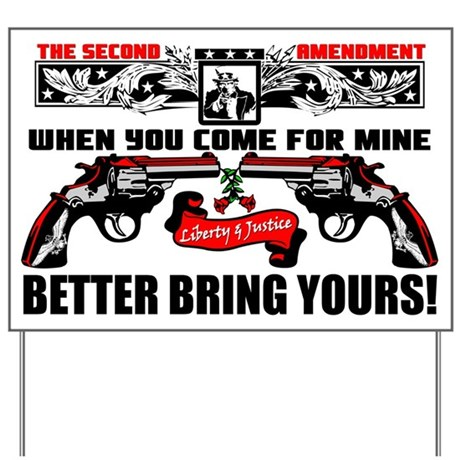 """""""When You Come For Mine!"""" Yard Sign"""