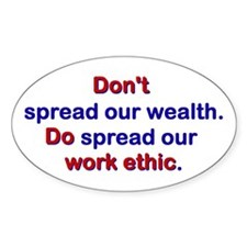 Spread Our Work Ethic Oval Decal