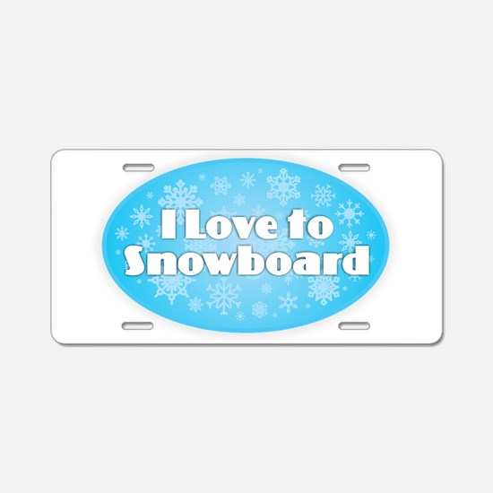 I Love to Snowboard Aluminum License Plate
