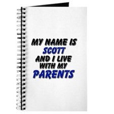 my name is scott and I live with my parents Journa