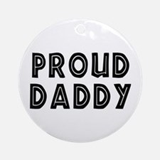 Proud Daddy Ornament (Round)