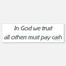 In God we trust.. Bumper Bumper Bumper Sticker