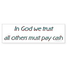 In God we trust.. Bumper Bumper Sticker