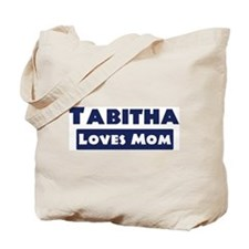 Tabitha Loves Mom Tote Bag