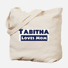 Tabitha Loves Mom Tote Bag