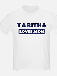 Tabitha Loves Mom T-Shirt