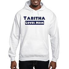 Tabitha Loves Mom Hoodie Sweatshirt