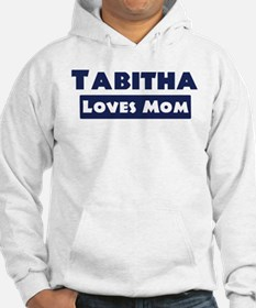 Tabitha Loves Mom Hoodie Sweatshirt