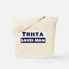 Trista Loves Mom Tote Bag