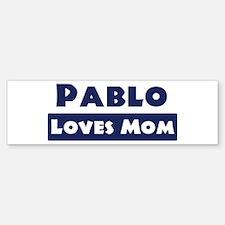 Pablo Loves Mom Bumper Bumper Bumper Sticker