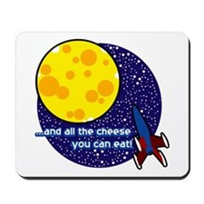 ...and all the cheese you can eat! Mousepad