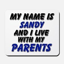 my name is sandy and I live with my parents Mousep